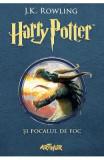 Harry Potter si Pocalul de Foc - J.K. Rowling, J.K. Rowling