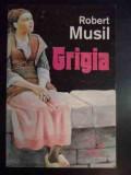 Grigia - Robert Musil ,541201