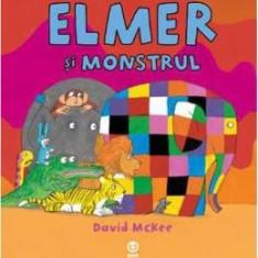 Elmer si monstrul - David Mckee