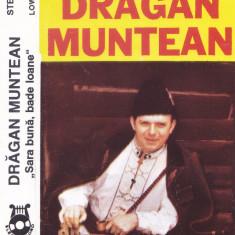 Caseta audio: Dragan Muntean - Sara buna, bade Ioane ( Electrecord STC 00891 ), Casete audio