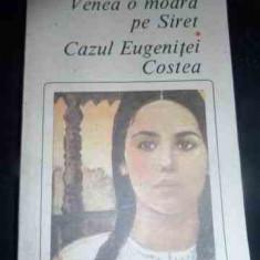 Venea O Moara Pe Siret, Cazul Eugeniei Costea - Mihail Sadoveanu, 540041 - Roman