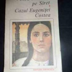 Venea O Moara Pe Siret. Cazul Eugenitei Costea - Mihail Sadoveanu, 540776 - Roman