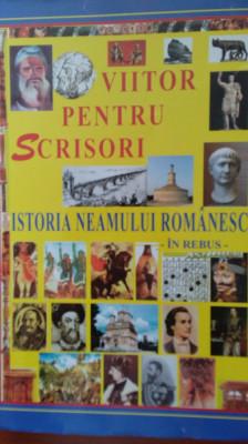 Istoria Neamului Romanesc - in REBUS. Scrisori pentru viitor foto