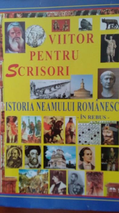 Istoria Neamului Romanesc - in REBUS. Scrisori pentru viitor