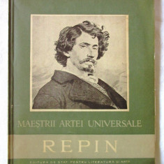 Colectia MAESTRII ARTEI UNIVERSALE - REPIN, Paul Constantin, 1957 - Carte Istoria artei