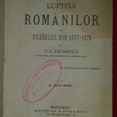Luptele romanilor in resbelul razboiul din 1877-1878  / de T. C. Vacarescu 1887