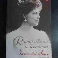 Insemnari Zilnice Vol Vi - Regina Maria A Romaniei, 542594 - Biografie