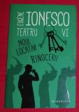 Noul locatar  Rinocerii  / Eugene Ionesco TEATRU  Vol. 6