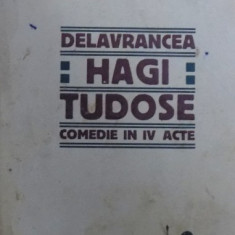 HAGI TUDOSE - COMEDIE IN IV ACTE de DELAVRANCEA, EDITIA I, 1913 - Carte veche