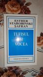 Tufisul si vocea 261pag/an2003- Esther Starobinski Safran