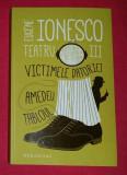 Victimele datoriei  Amedeu  Tabloul  / Eugene Ionesco TEATRU  Vol. 3