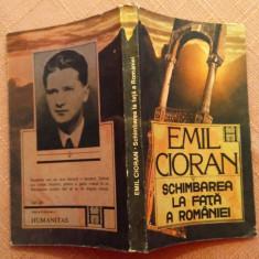 Schimbarea La Fata A Romaniei - Emil Cioran - Carte Filosofie, Humanitas