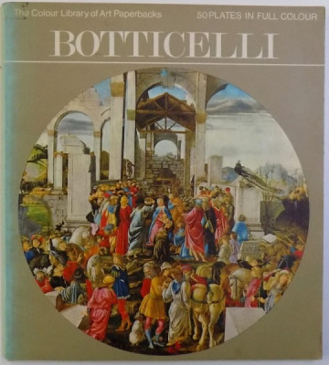 BOTTICELLI by BETTINA WADIA , 50 PLATES IN FULL COLOUR , 1970 foto