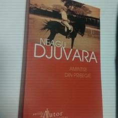 AMINTIRI DIN PRIBEGIE ( 1948 - 1990 ) - NEAGU DJUVARA - 2010 - Carte Istorie