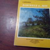 ALBINELE SI NOI - C.ANTONESCU, CARTE IN STARE FOARTE BUNA