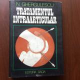 Tratamentul intraarticular ghergulescu ed dacia cluj napoca 1982 carte medicina, Alta editura