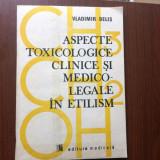Aspecte toxicologice clinice si medico legale in etilism vladimir belis 1988, Alta editura