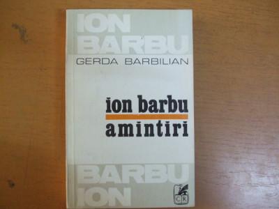 Ion Barbu Amintiri Gerda Barbilian Bucuresti 1979 Ov. Crohmalniceanu prefata foto