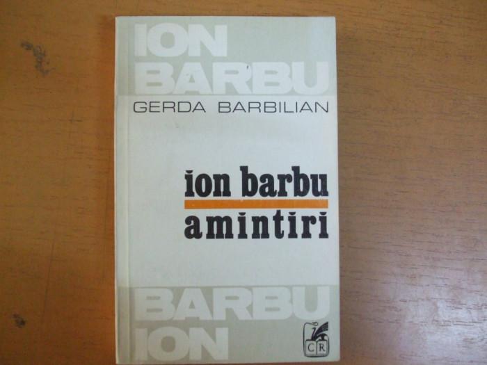 Ion Barbu Amintiri Gerda Barbilian Bucuresti 1979 Ov. Crohmalniceanu prefata