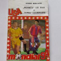 "Carte fotbal - ""Perinita lui Hagi si Samba lui Romario"" de G.Mihalache"