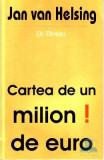 Cartea de un milion de euro - Jan Van Helsing, Jan Van Helsing