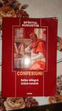 Confesiuni editiebilingva latina - romana an 2003/462pag- Sfantul Augustin