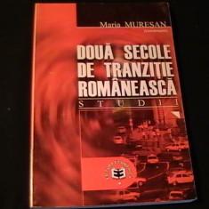 DOUA SECOLE DE TRANZITIE ROMANERASCA-STUDII-MARIA MURESAN-318 PG A 4-, Alta editura