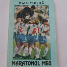 "Carte fotbal - ""Maratonul meu"" de Ioan Chirila"