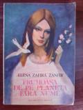 Frumoasa de pe planeta fara nume - ELENA ZAFIRA ZAMFIR