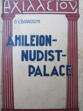 Cumpara ieftin Ahileion - Nudist - Palace - D. V. Barnoschi //PRIMA EDITIE, BROSATA