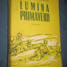 I. Calugaru- Lumina Primaverii-roman. Ed. pt. Literatura si Arta-stare F.B.