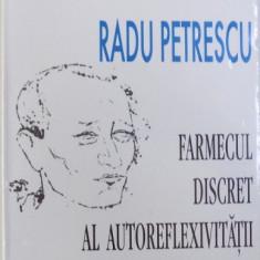 RADU PETRESCU : FARMECUL DISCRET AL AUTOREFLEXIVITATII de MIRCEA BENTEA , 2000