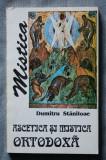 Pr. Dumitru Stăniloae - Ascetica și mistica ortodoxă (vol. 2 - Mistica)
