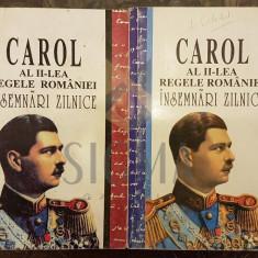 CAROL AL II-LEA REGELE ROMANIEI, INSEMNARI ZILNICE (Doua Volume), 1995, Bucuresti - IOAN SCURTU - Carte Istorie