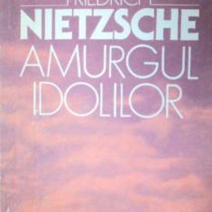 AMURGUL IDOLILOR de FRIEDRICH NIETZSCHE 1993 - Carte Psihologie
