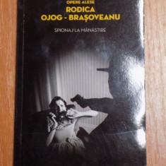 SPIONAJ LA MANASTIRE de RODICA OJOG BRASOVEANU , 2014