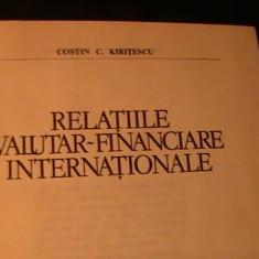 RELATII VALUTAR FINANCIARE INTERNATIONALE-COSTIN C. KIRITESCU-415 PG A 4-, Alta editura