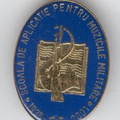 SCOALA DE APLICATIE PENTRU MUZICILE MILITARE 1936-2001 - Insigna superba - Rara