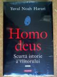 Yuval Noah Harari - Homo Deus. Scurta istorie a viitorului
