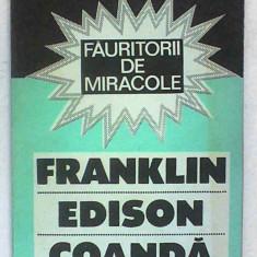 Fauritorii de miracole Franklin Edison Coanda Constantin Olivotto