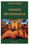 Amintiri din Hristosfera - Vasile Andru, Vasile Andru