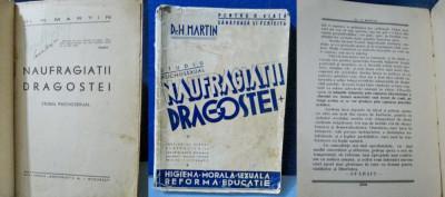 Dr H.Martin-Naufragiatii Dragostei-Carte veche. Marimi 24_12cm-208 pagini. foto