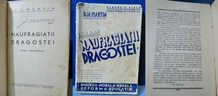 Dr H.Martin-Naufragiatii Dragostei-Carte veche. Marimi 24_12cm-208 pagini.