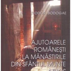 Ajutoarele romanesti la manastirile din Sfantul Munte Athos - Autor(i): Teodor Bodogae - Carti Crestinism