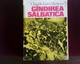 Claude Levi-Strauss Gandirea salbatica. Totemismul azi, prima editie