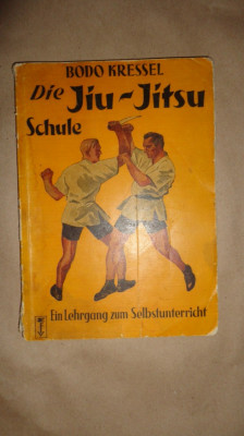 Die Jiu-Jitsu schule 76pagini/cartea este in limba germana - Bodo Kressel foto