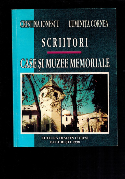 Scriitori, case si muzee memoriale - Cristina Ionescu, Luminita Cornea