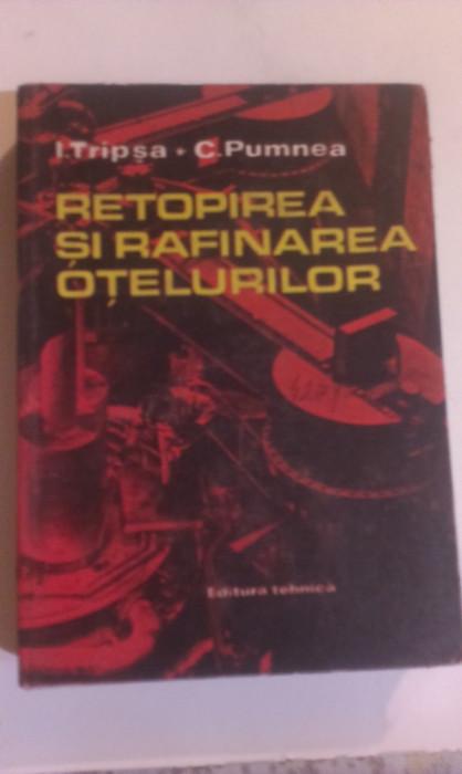 RETOPIRE  SI  RAFINAREA  OTELURILOR