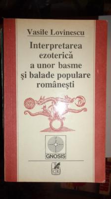 INTERPRETAREA EZOTERICA A UNOR BASME SI BALADE POPULARE ROMANESTI = LOVINESCU foto