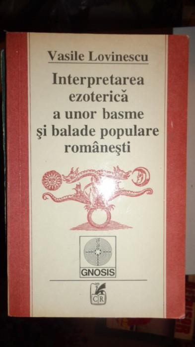 INTERPRETAREA EZOTERICA A UNOR BASME SI BALADE POPULARE ROMANESTI = LOVINESCU foto mare